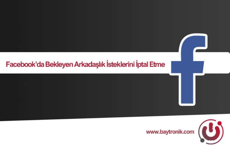 Facebook'ta Bekleyen Tüm Arkadaşlık İsteklerini İptal Etme