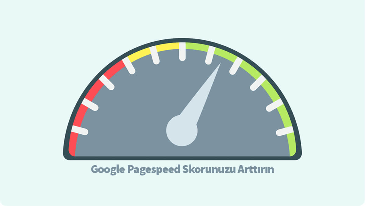 Google Pagespeed Değeri Yükseltme