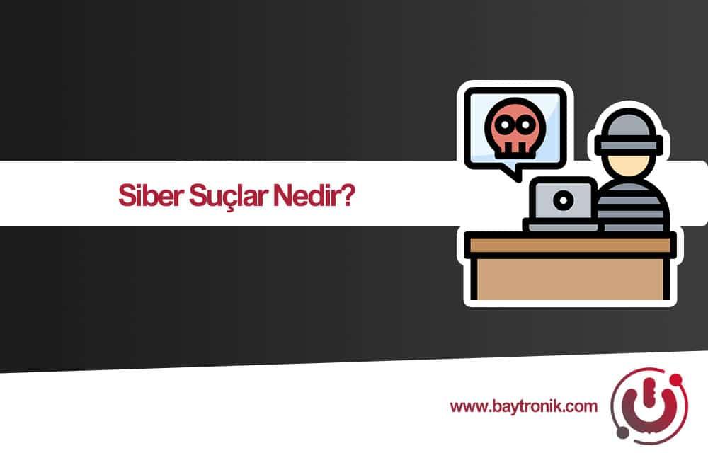 siber suclar nedir