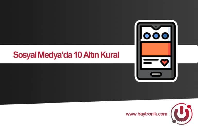 Sosyal Medya'da 10 Altın Kural