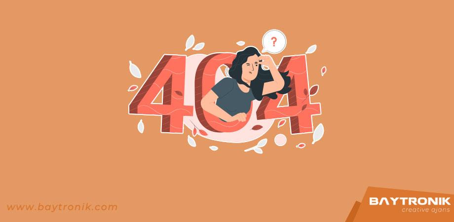 404 Hata Kodu Nedir?